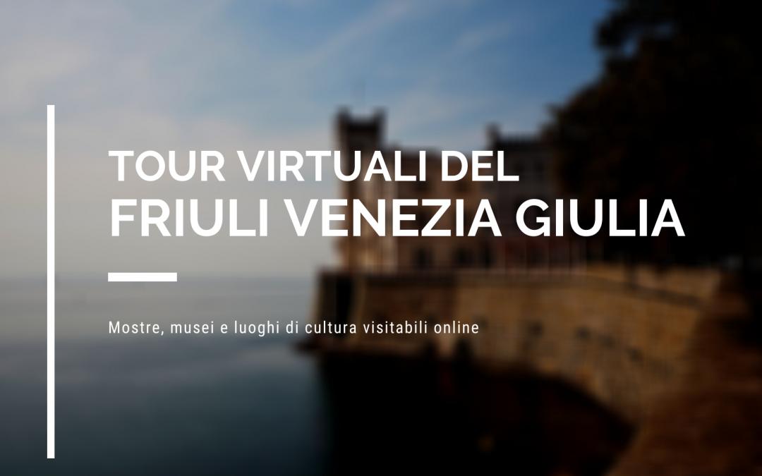 Musei online del Friuli Venezia Giulia: i tour virtuali